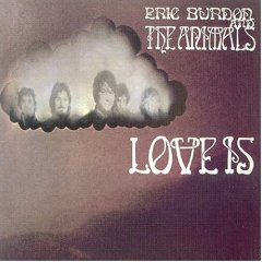 LOVE IS / ERIC BURDON & THE ANIMALS