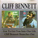 GOT TO GET YOU INTO OUR LIFE / CLIFF BENNETT