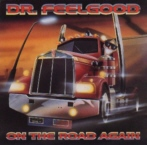 ON THE ROAD AGAIN / DR. FEELGOOD