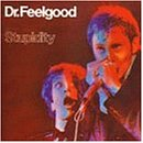 STUPIDITY / DR.FEELGOOD