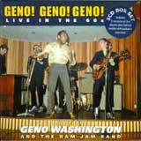GENO! GENO! GENO! - LIVE IN THE 60s / GENO WASHINGTON AND THE RAM JAM BAND