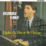 RHYTHM AND BLUES AT THE FLAMINGO / GEORGIE FAME & THE BLUE FLAMES