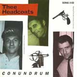 CONUNDRUM / THEE HEADCOATS