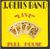 LIVE - FULL HOUSE / J. GEILS BAND