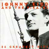 25 GREATEST HITS / JOHNNY KIDD AND THE PIRATES