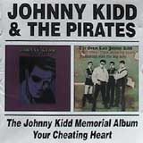 THE JOHNNY KIDD MEMORIAL ALBUM | YOUR CHEATING HEART