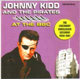 UNRELEASED BBC SESSIONS 1959-1961 / JOHNNY KIDD & THE PIRATES