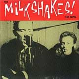 107 TAPES / THEE MILKSHAKES