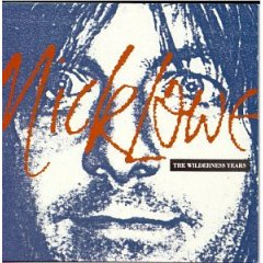 THE WILDERNESS YEARS / NICK LOWE