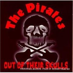 OUT OF THEIR SKULLS / THE PIRATES