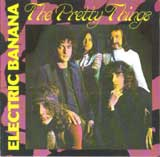 ELECTRIC BANANA / THE PRETTY THINGS