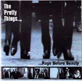 ...RAGE BEFORE BEAUTY / THE PRETTY THINGS