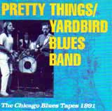 THE CHICAGO BLUES TAPES 1991 / PRETTY THINGS YARDBIRD BLUES BAND