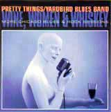 WINE, WOMEN & WHISKEY - MORE CHICAGO BLUES & ROCK SESSIONS / PRETTY THINGS YARDBIRD BLUES BAND
