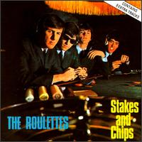 STAKES AND CHIPS / THE ROULETTES