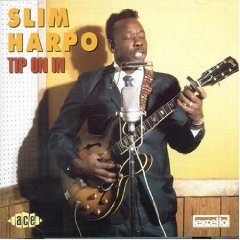 TIP ON IN / SLIM HARPO