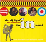 OUT OF SIGHT - MORE SOUNDS FROM THE IN CROWD