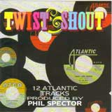 TWIST AND SHOUT! - 12 ATLANTIC TRACKS PRODUCED BY PHIL SPECTOR