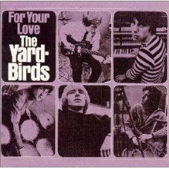 FOR YOUR LOVE / THE YARDBIRDS